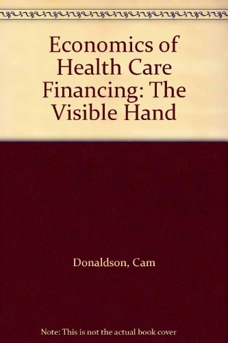 9780312090890: Economics of Health Care Financing: The Visible Hand