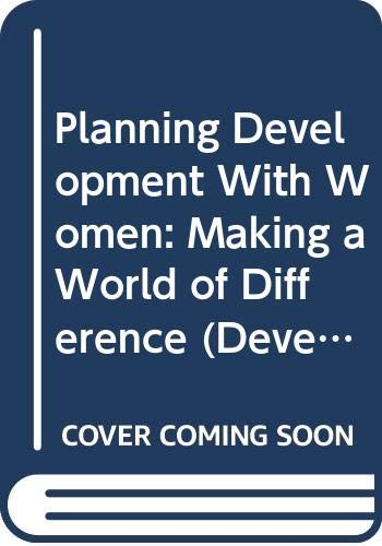 9780312090906: Planning Development With Women: Making a World of Difference (Development Studies)