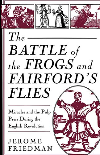 9780312091255: The Battle of the Frogs and Fairford's Flies: Miracles and the Pulp Press During the English Revolution