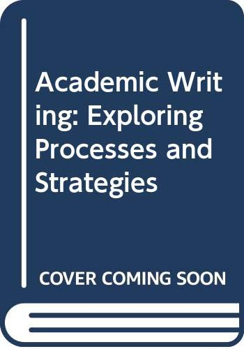 9780312092146: Academic Writing: Exploring Processes and Strategies