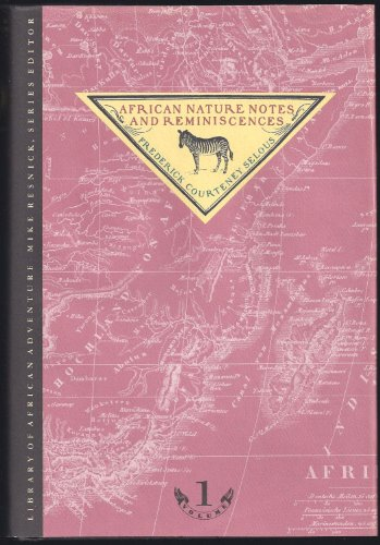 African Nature Notes and Reminiscences: Selous, Frederick Courtney