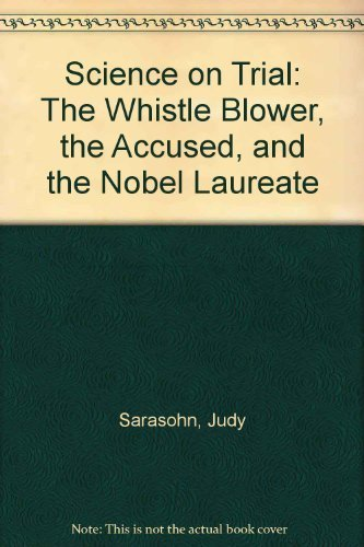 9780312092474: Science on Trial: The Whistle Blower, the Accused, and the Nobel Laureate