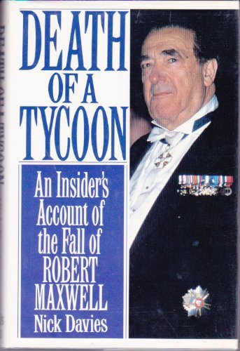 9780312092498: Death of a Tycoon: An Insider's Account of the Rise and Fall of Robert Maxwell