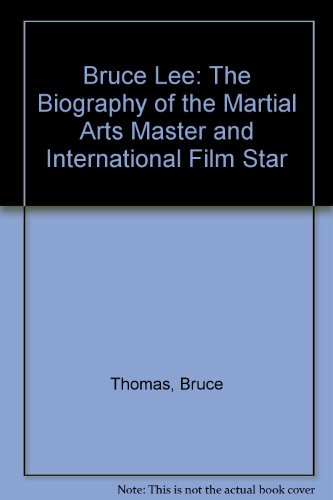9780312092559: Bruce Lee: The Biography of the Martial Arts Master and International Film Star