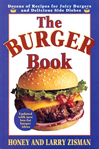 The Burger Book: More Than 100 Delicious: Honey Zisman, Larry