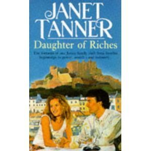 Daughter of Riches: Tanner, Janet