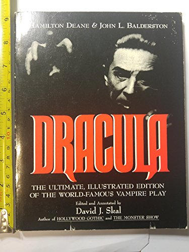 9780312092795: Dracula: The Ultimate, Illustrated Edition of the World-Famous Vampire Play