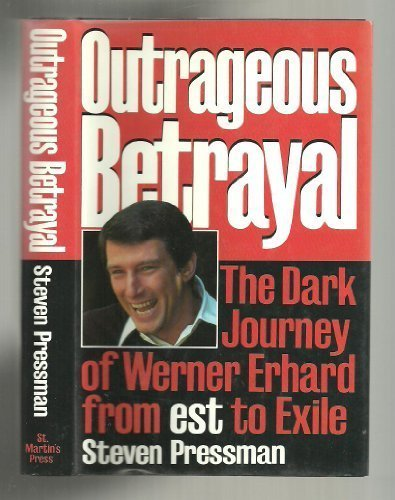 9780312092962: Outrageous Betrayal: The Real Story of Werner Erhard from Est to Exile