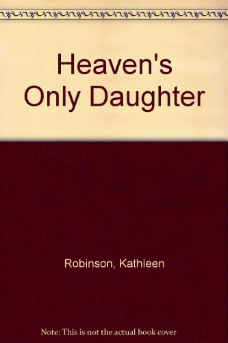 9780312093044: Heaven's Only Daughter