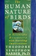 9780312093082: The Human Nature of Birds: A Scientific Discovery With Startling Implications
