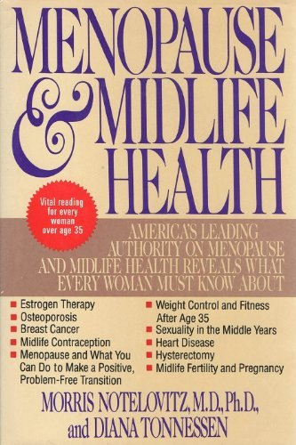 Menopause and Midlife Health: Notelovitz, Morris; Tonnessen, Diana
