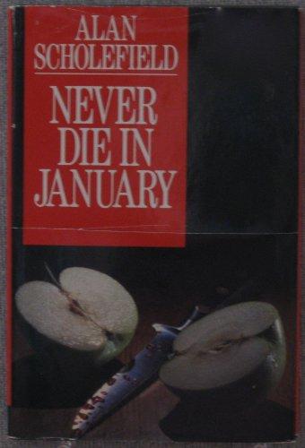 Never Die in January: Scholefield, Alan