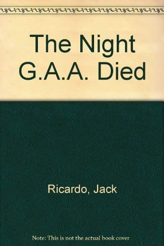 The Night G.A.A. Died: Ricardo, Jack
