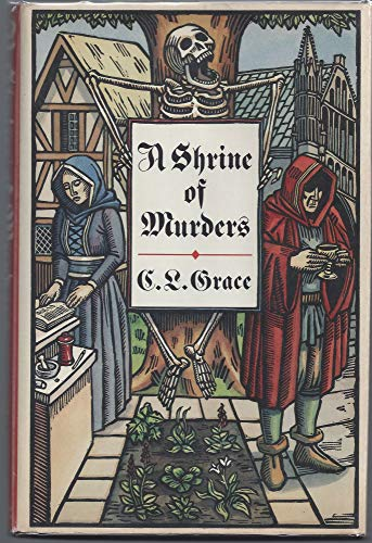 A Shrine of Murders: Being the First of the Canterbury Tales of Kathryn Swinbrooke, Leech, and ...
