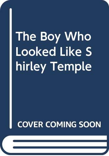 9780312094034: The Boy Who Looked Like Shirley Temple