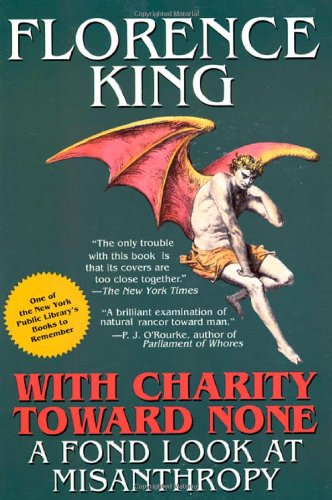 9780312094140: With Charity Toward None: A Fond Look At Misanthropy