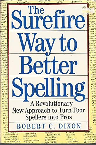 9780312094638: The Surefire Way to Better Spelling: A Revolutionary Strategy to Turn Poor Spellers into Pros