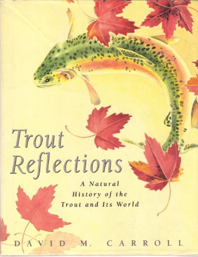 9780312094645: Trout Reflections: A Natural History of the Trout and Its World