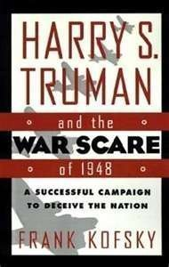 9780312094829: Harry S. Truman and the War Scare of 1948: A Successful Campaign to Deceive the Nation