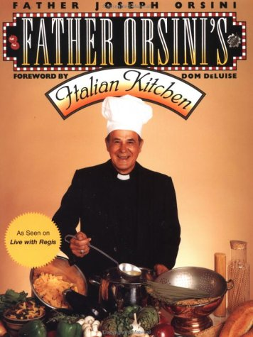 Father Orsini's Italian Kitchen: Orsini, Father Giuseppe