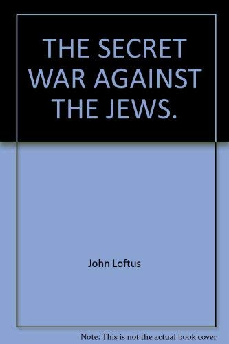 9780312095352: Secret war against the Jews: How western espionage betrayed the Jewish people