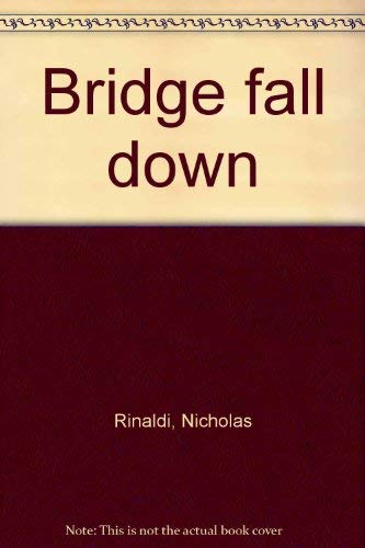 Bridge Fall Down: Rinaldi, Nicholas