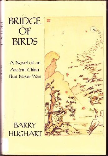 9780312095512: The Bridge of Birds: A Novel of an Ancient China That Never Was