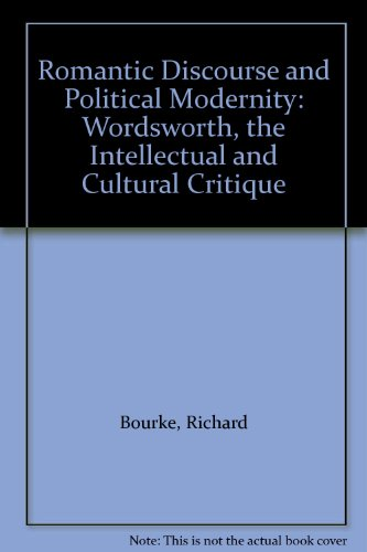 9780312096304: Romantic Discourse and Political Modernity: Wordsworth, the Intellectual and Cultural Critique