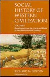 Social History of Western Civilization: Readings from: Richard M. Golden