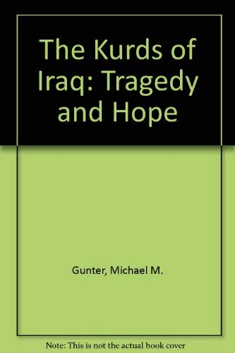 9780312096687: The Kurds of Iraq: Tragedy and Hope