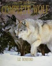 9780312096694: The Complete Wolf: The Definitive Illustrated Guide to the Wolves of the World