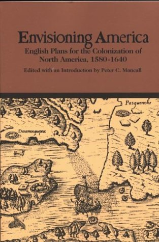 9780312096700: Envisioning America: English Plans for the Colonization of North America, 1580-1640 (Bedford Series in History & Culture)