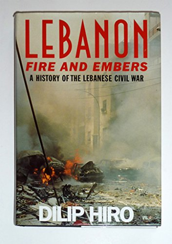 9780312097240: Lebanon: Fire and Embers : A History of the Lebanese Civil War