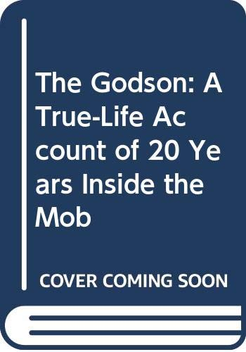 9780312097486: The Godson: A True-Life Account of 20 Years Inside the Mob