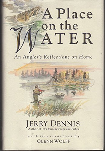 9780312098117: A Place on the Water: An Angler's Reflections on Home