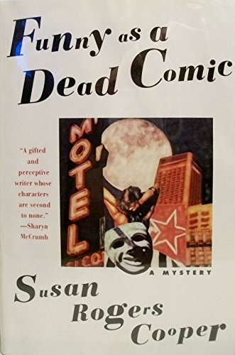 Funny as a Dead Comic (Signed First Edition): Susan Rogers Cooper