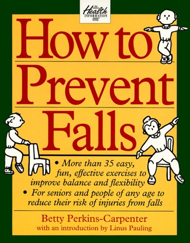 9780312098254: How to Prevent Falls: A Comprehensive Guide to Better Balance
