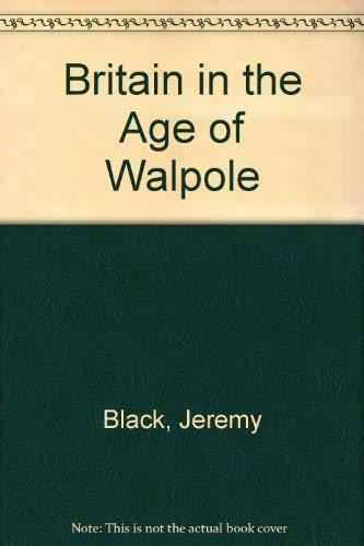 9780312098261: Britain in the Age of Walpole