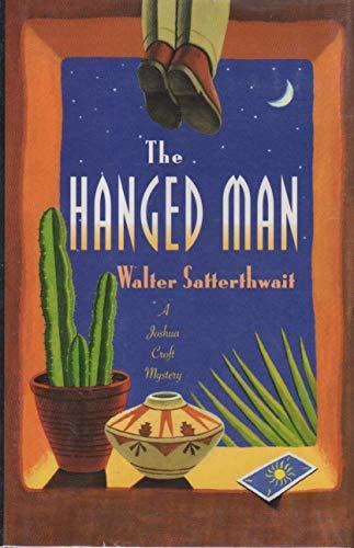 THE HANGED MAN : A Joshua Croft Mystery: Satterthwait, Walter