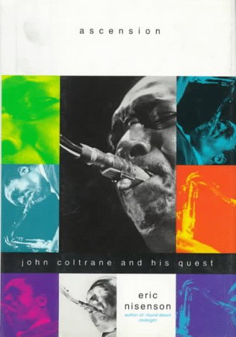 9780312098384: Ascension: John Coltrane and His Quest