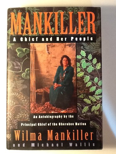Mankiller A Chief and Her People: Mankiller, Wilma
