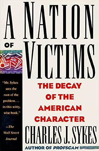 9780312098827: A Nation of Victims: The Decay of the American Character