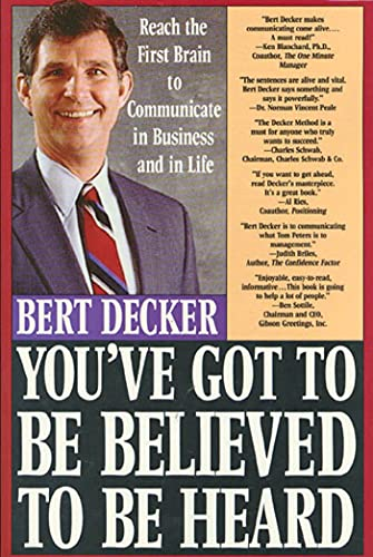 9780312099497: You've Got to Be Believed to Be Heard: Reach the First Brain to Communicate in Business and in Life