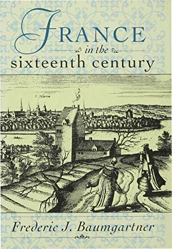 9780312099657: France in the Sixteenth Century