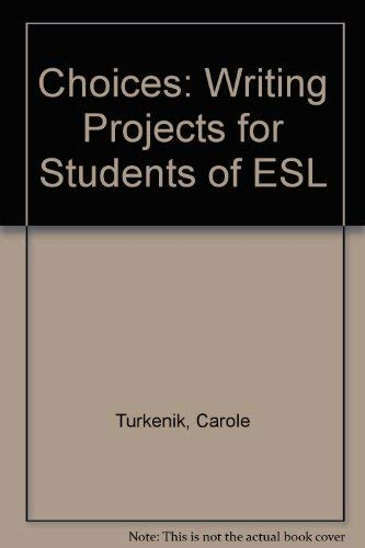 9780312099725: Choices: Writing Projects for Students of ESL