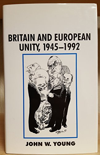 9780312099794: Britain and European Unity, 1945-1992