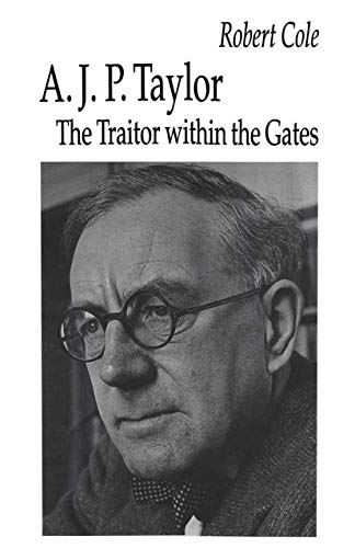 9780312100667: A. J. P. Taylor: The Traitor Within the Gates