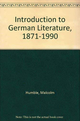 9780312100841: Introduction to German Literature, 1871-1990
