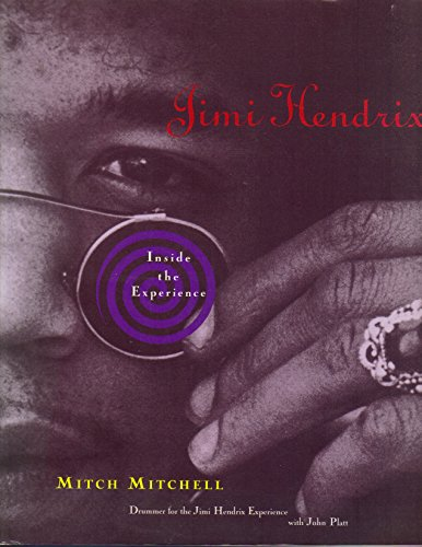 Jimi Hendrix: Inside the experience: Mitchell, MLitch (Drummer for the Jimi Hendrix Experience)