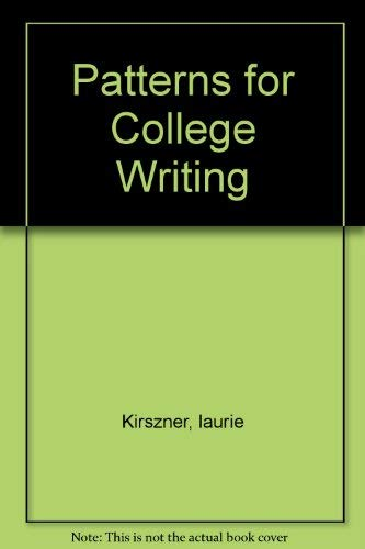 Patterns for College Writing: Kirszner, laurie